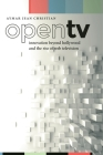 Open TV: Innovation Beyond Hollywood and the Rise of Web Television (Postmillennial Pop #20) Cover Image