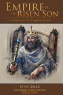 Empire of the Risen Son (Two Volumes Combined): A Treatise on the Kingdom of God Cover Image