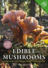 Edible Mushrooms: A Forager's Guide to the Wild Fungi of Britain and Europe Cover Image