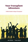Your Transplant Adventure: A Kids Guide to Organ Transplant Cover Image