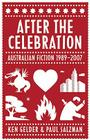 After the Celebration: Australian Fiction 1989-2007 Cover Image