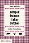 Recipes from an Italian Butcher: Roasting, Stewing, Braising Cover Image