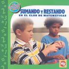 Sumando y Restando en el Club de Matemticas (Las Matematicas En Nuestro Mundo: Nivel 1) Cover Image