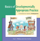 Basics of Developmentally Appropriate Practice: An Introduction for Teachers of Kindergartners Cover Image