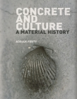 Concrete and Culture: A Material History Cover Image