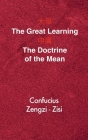 The Great Learning - The Doctrine of the Mean: Chinese-English Edition Cover Image