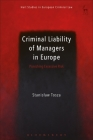 Criminal Liability of Managers in Europe: Punishing Excessive Risk (Hart Studies in European Criminal Law) Cover Image