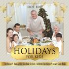 Holidays for Kids - Christmas & Thanksgiving Quiz Book for Kids - Children's Questions & Answer Game Books Cover Image