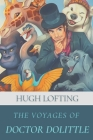 The Voyages of Doctor Dolittle: Original Classics and Annotated Cover Image
