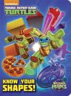 Know Your Shapes! (Teenage Mutant Ninja Turtles: Half-Shell Heroes) Cover Image