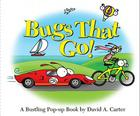 Bugs That Go!: A Bustling Pop-up Book (David Carter's Bugs) Cover Image