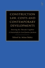 Construction Law, Costs and Contemporary Developments: Drawing the Threads Together: A Festschrift for Lord Justice Jackson Cover Image