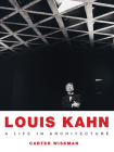 Louis Kahn: A Life in Architecture Cover Image