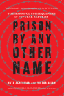 Prison by Any Other Name: The Harmful Consequences of Popular Reforms Cover Image