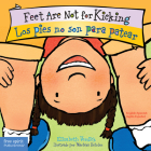 Feet Are Not for Kicking / Los pies no son para patear (Best Behavior® Board Book Series) Cover Image