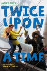 Twice Upon a Time (Half Upon a Time #2) Cover Image