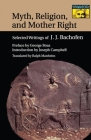 Myth, Religion, and Mother Right: Selected Writings of J.J. Bachofen (Bollingen Series #84) Cover Image