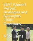 SSAT (Upper) Verbal: Analogies and Synonyms -1000+ Questions Cover Image