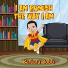I Am Enough The Way I AM Cover Image