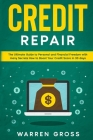 Credit Repair: The Ultimate Guide to Personal and Financial Freedom with many Secrets How to Boost Your Credit Score in 30 days Cover Image