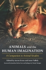 Animals and the Human Imagination: A Companion to Animal Studies Cover Image