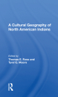 A A Cultural Geography of North American Indians Cover Image