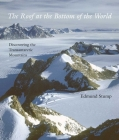 The Roof at the Bottom of the World: Discovering the Transantarctic Mountains Cover Image
