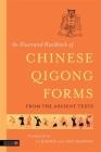 An Illustrated Handbook of Chinese Qigong Forms from the Ancient Texts Cover Image