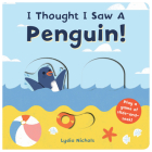 I Thought I Saw A Penguin! Cover Image