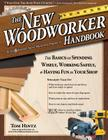The New Woodworker Handbook: The Basics for Spending Wisely, Working Safely, and Having Fun in Your Shop Cover Image