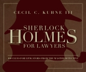 Sherlock Holmes for Lawyers: 100 Clues for Litigators from the Master Detective Cover Image