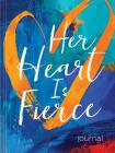 Her Heart Is Fierce Journal (Signature Journals) Cover Image