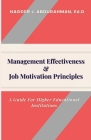 Management Effectiveness & Job Motivation Principles.: A Guide For Higher Educational Institutions Cover Image