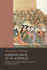 Looking Back at Al-Andalus: The Poetics of Loss and Nostalgia in Medieval Arabic and Hebrew Literature Cover Image