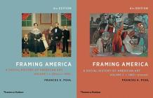 Framing America: A Social History of American Art: Volumes 1 and 2 Cover Image