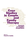 Case Studies in Couple and Family Therapy: Systemic and Cognitive Perspectives (The Guilford Family Therapy Series) Cover Image