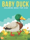 Baby Duck Coloring Book For Kids: An Kids Coloring Book with Stress Relieving Duck Designs for Kids Relaxation. Cover Image