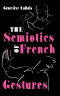 The Semiotics of French Gestures (Advances in Semiotics) Cover Image