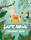 Exotic Animal Coloring Book: Exotic Animals Coloring Book, Stress Relieving and Relaxation Coloring Book, Animals Coloring Book Cover Image
