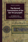 The Second Canonization of the Qurʾān (324/936): Ibn Mujāhid and the Founding of the Seven Readings Cover Image