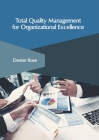 Total Quality Management for Organizational Excellence Cover Image