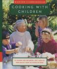 Cooking with Children: 15 Lessons for Children, Age 7 and Up, Who Really Want to Learn to Cook Cover Image