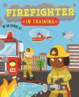 Firefighter In Training Cover Image