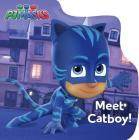Meet Catboy! (PJ Masks) Cover Image