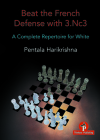 Beat the French Defense with 3.Nc3: A Complete Repertoire for White Cover Image