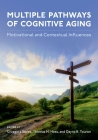 Multiple Pathways of Cognitive Aging: Motivational and Contextual Influences Cover Image