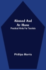 Abroad And At Home; Practical Hints For Tourists Cover Image