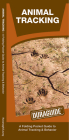 Animal Tracking: A Folding Pocket Guide to Animal Tracking & Behavior (Pocket Naturalist Guide) Cover Image