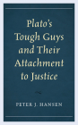 Plato's Tough Guys and Their Attachment to Justice Cover Image