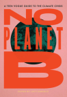 No Planet B: A Teen Vogue Guide to the Climate Crisis Cover Image